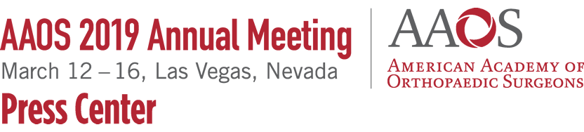 AAOS 2019 Annual Meeting / March 12–16, Las Vegas, Nevada / Press Center / AAOS: American Academy of Orthopaedic Surgeons